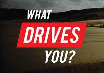 What Drives You